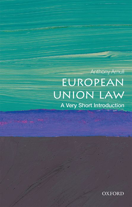 European Union Law: A Very Short Introduction the law of the european central bank