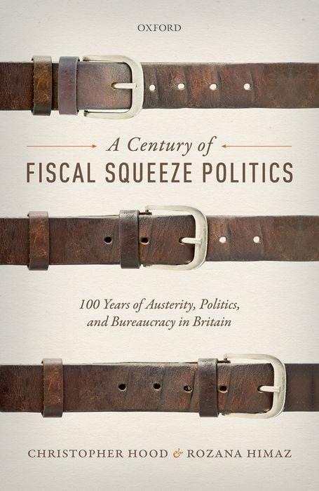 A Century of Fiscal Squeeze Politics essentials of uk politics
