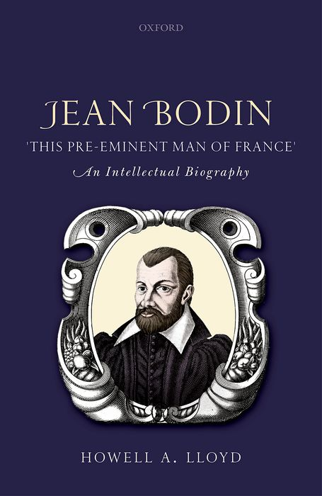 Jean Bodin, 'this Pre-eminent Man of France'