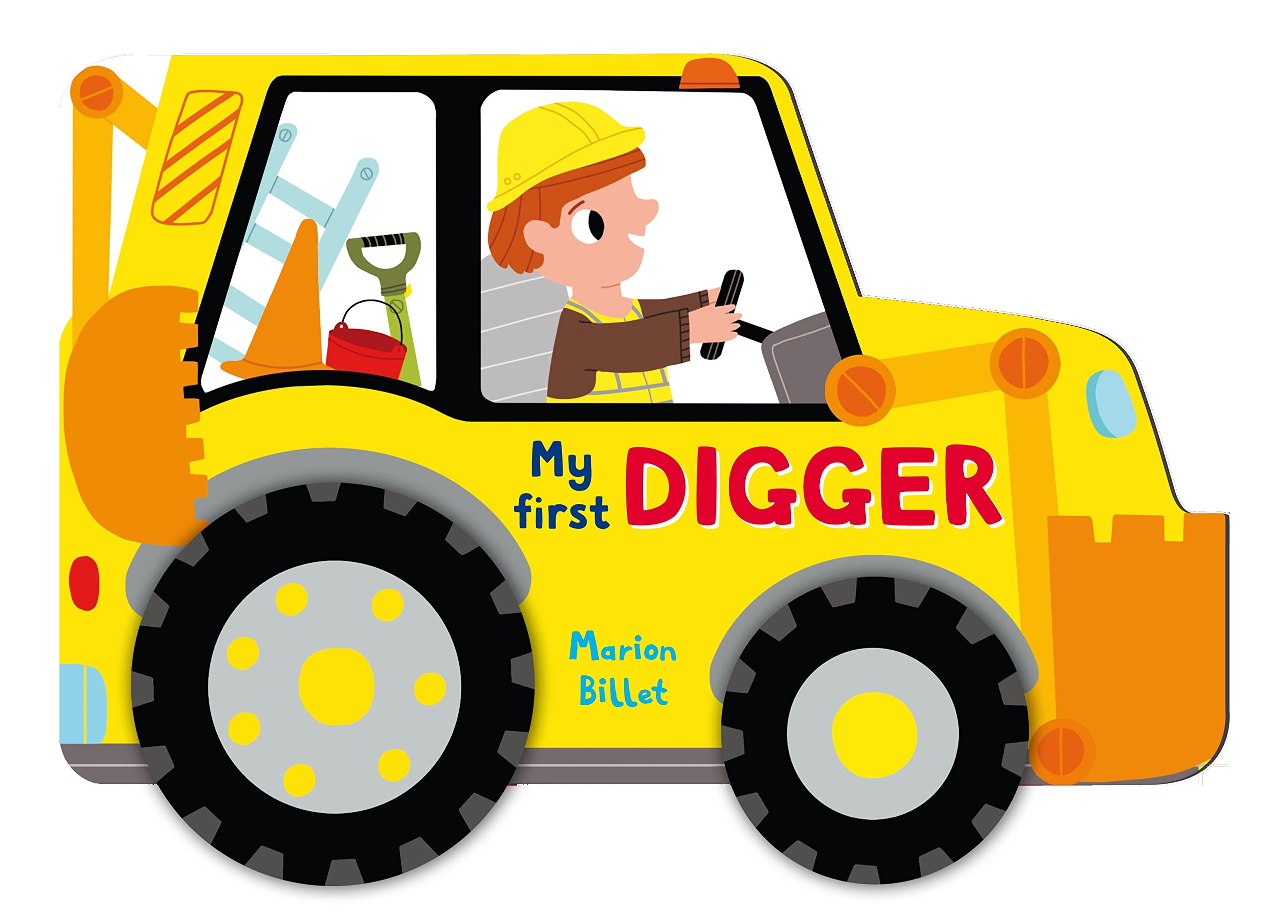 Whizzy Wheels: My First Digger my first playtime let s get busy