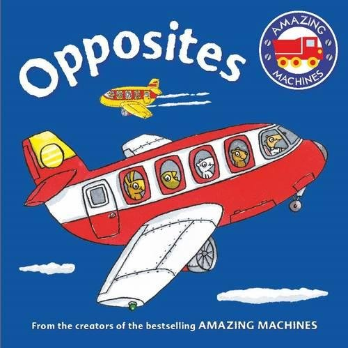 Amazing Machines First Concepts: Opposites rabbits in the snow a book of opposites