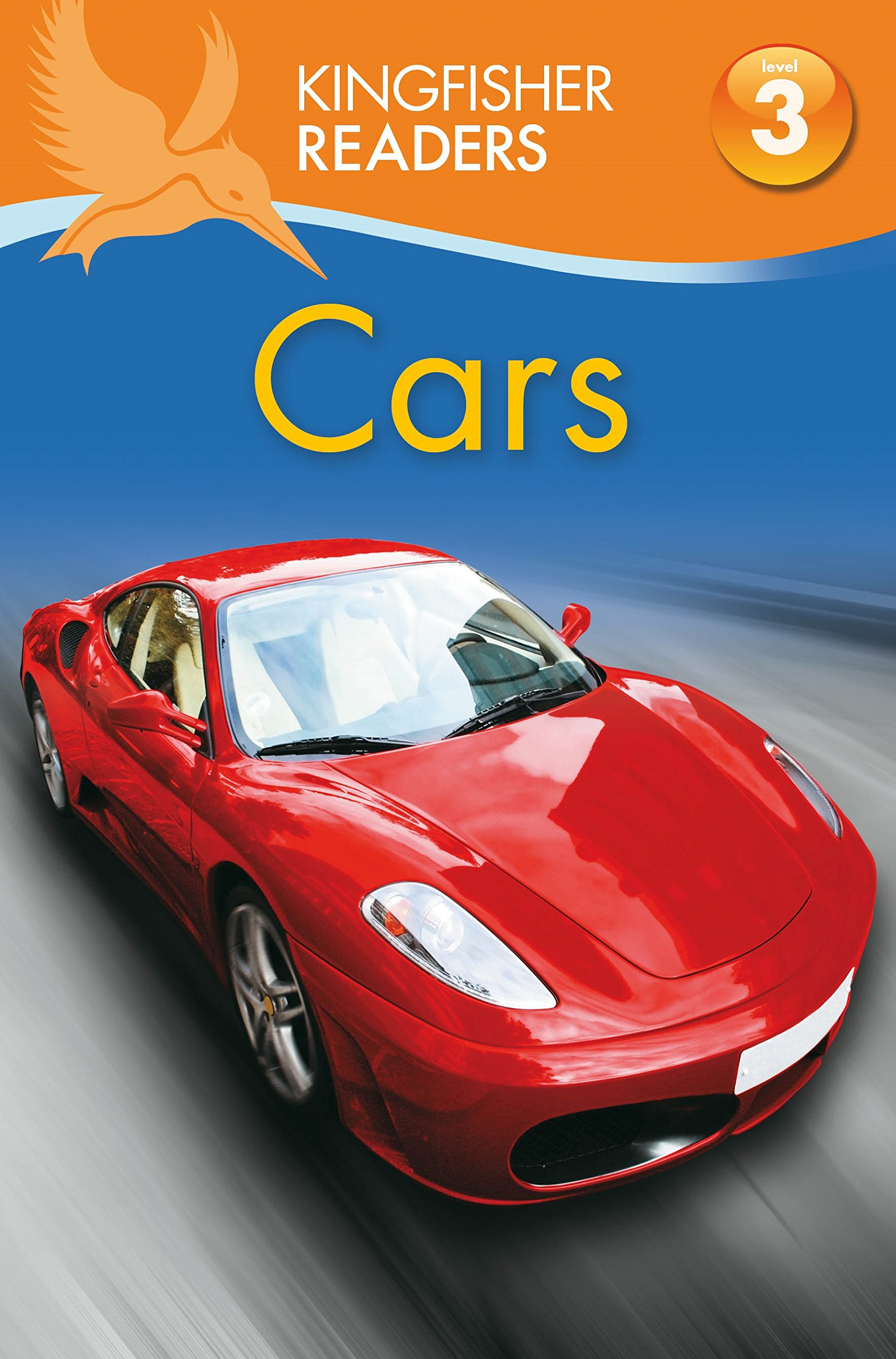 Kingfisher Readers: Cars (Level 3: Reading Alone with Some Help) reading literacy for adolescents