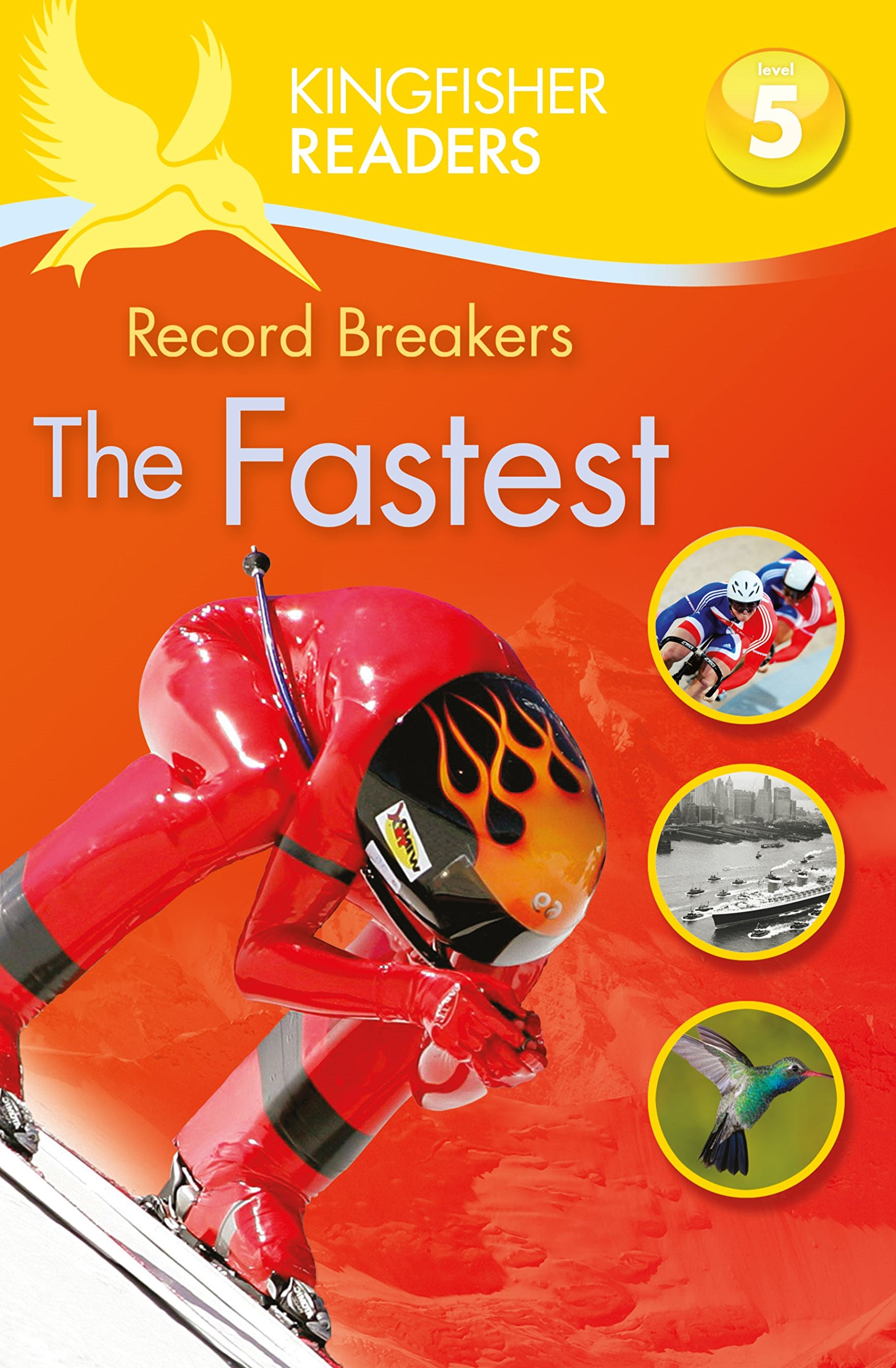 Kingfisher Readers: Record Breakers - The Fastest (Level 5: Reading Fluently) reading literacy for adolescents