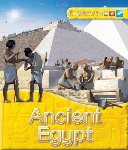 Explorers: Ancient Egypt the pharaohs of ancient egypt