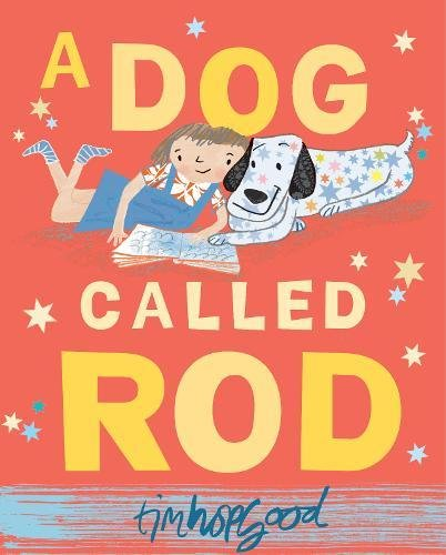 A Dog Called Rod a dog s life
