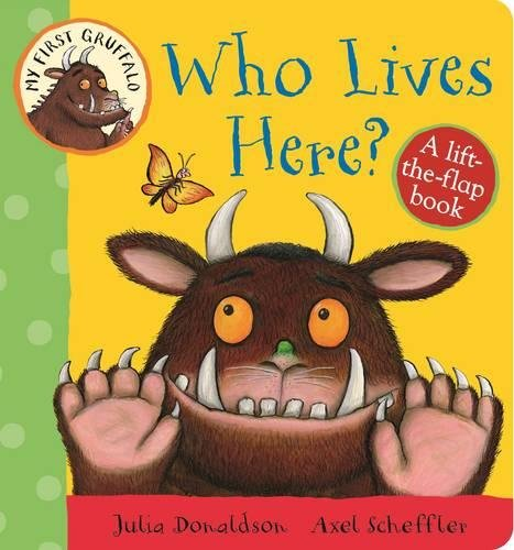 My First Gruffalo: Who Lives Here? my first dinosaur colouring book