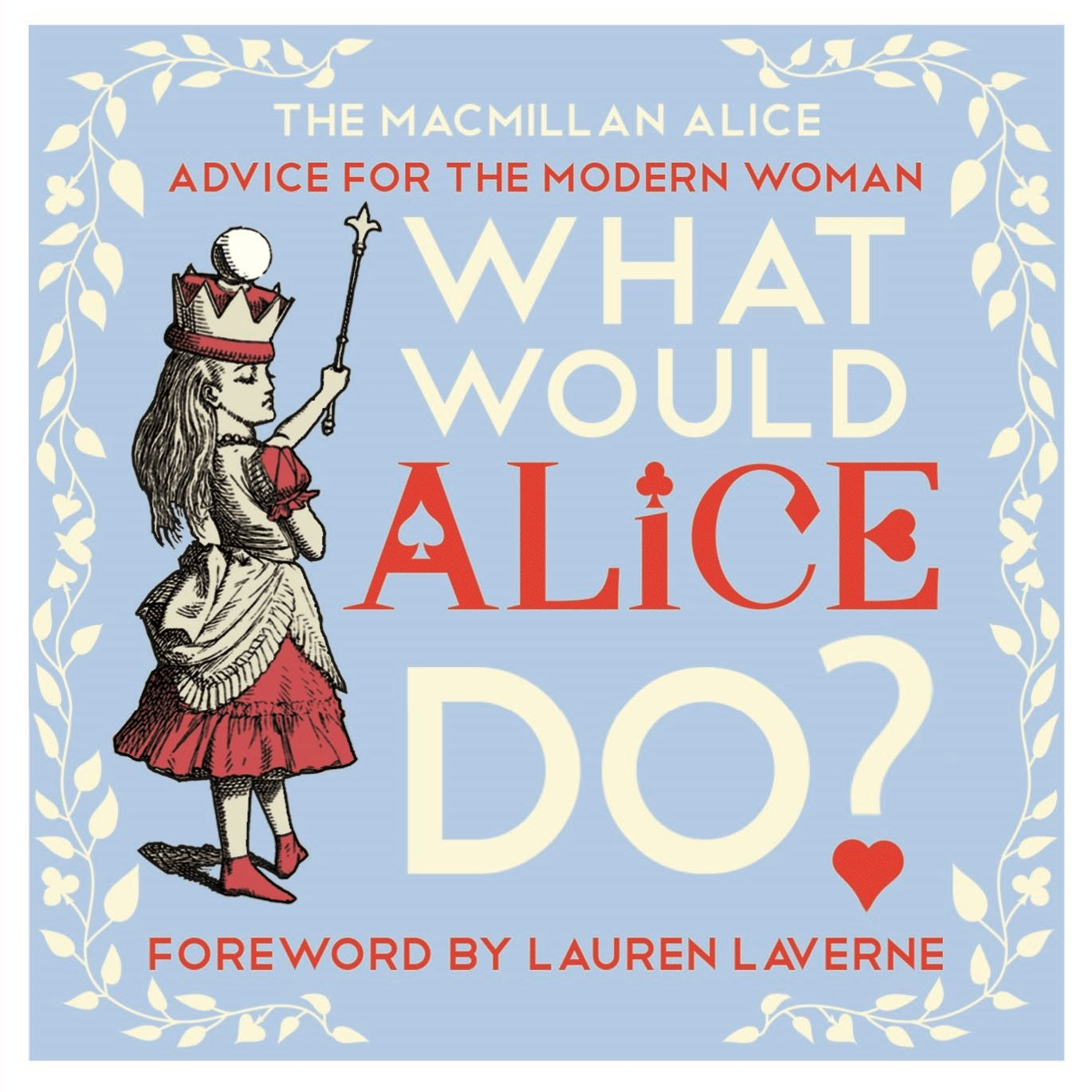 What Would Alice Do? through the looking glass and what alice found there