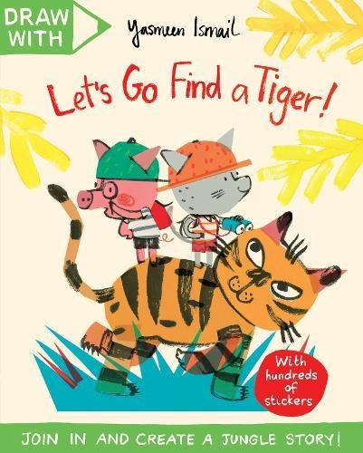 Draw With Yasmeen Ismail: Let's Go Find a Tiger! the usborne terrific colouring and sticker book