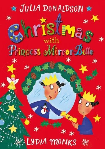 Christmas with Princess Mirror-Belle daisy and the trouble with christmas