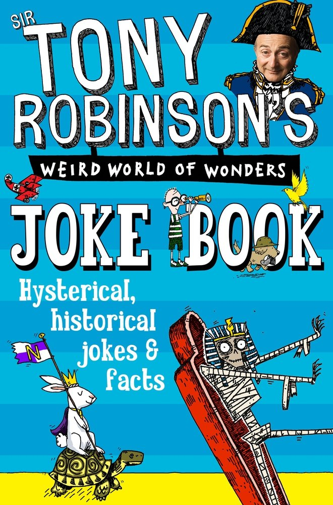 Tony Robinson's Weird World of Wonders Joke Book the funniest christmas joke book ever
