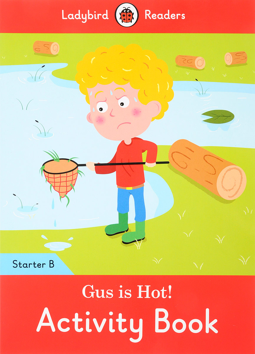 Gus is Hot! Activity Book: Starter Level B doctor panda activity book ladybird readers starter level b