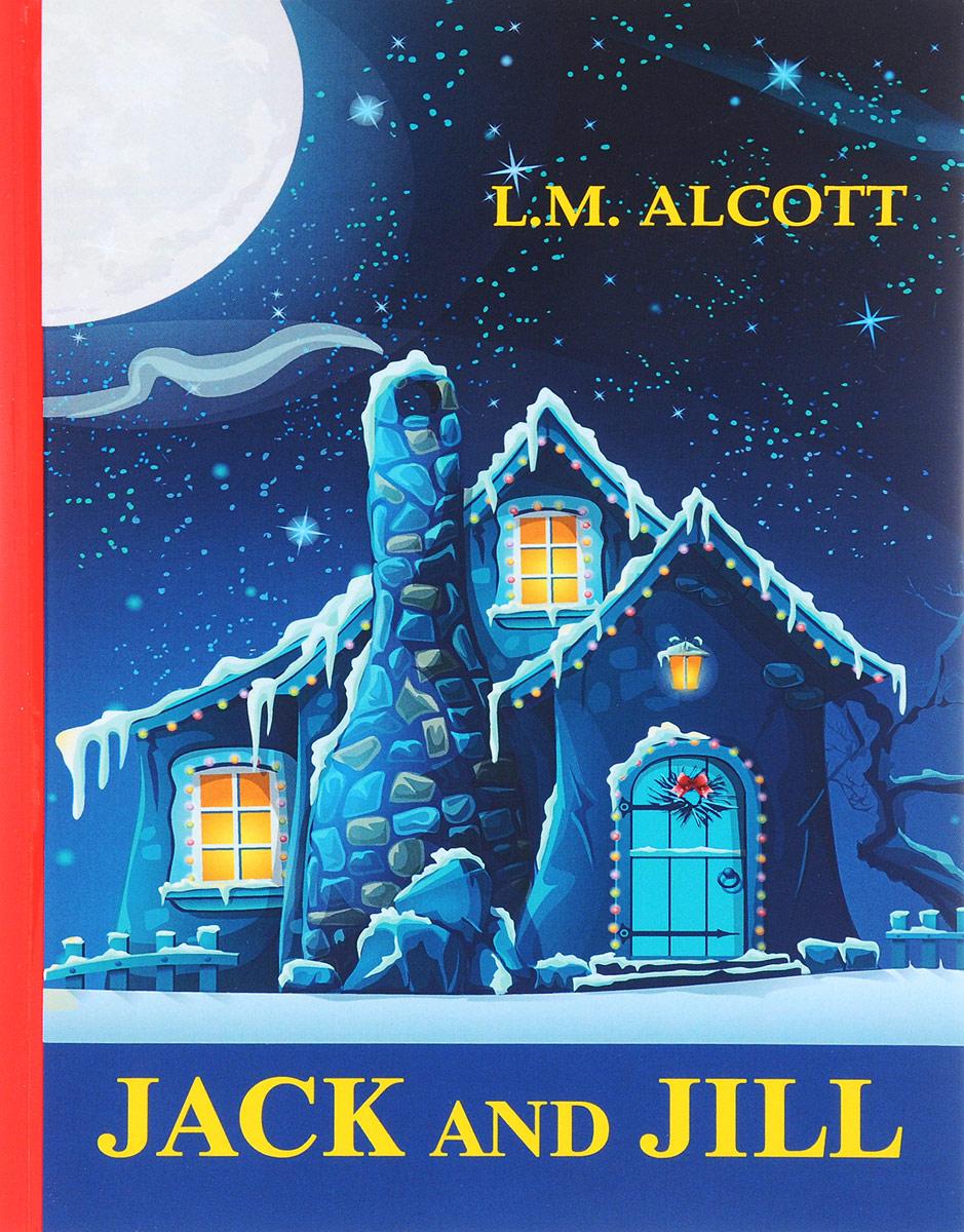 Louisa May Alcott Jack and Jill