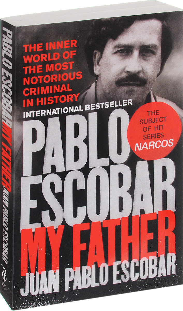 Pablo Escobar: My Father david fisher escobar