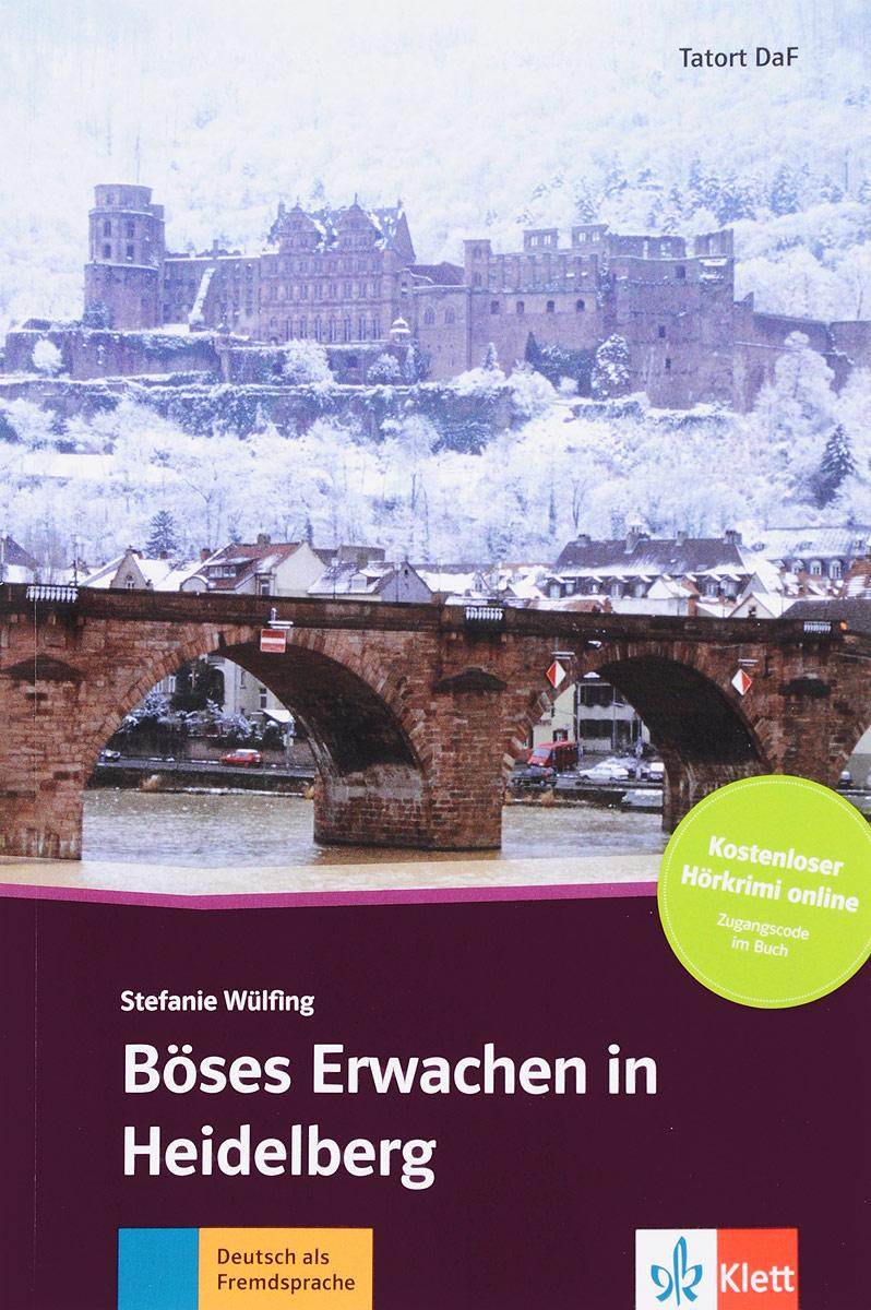 Boses Erwachen in Heidelberg