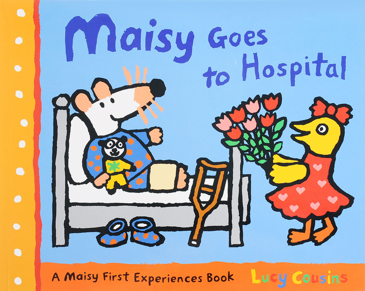 Maisy Goes to Hospital maisy s farm sticker book