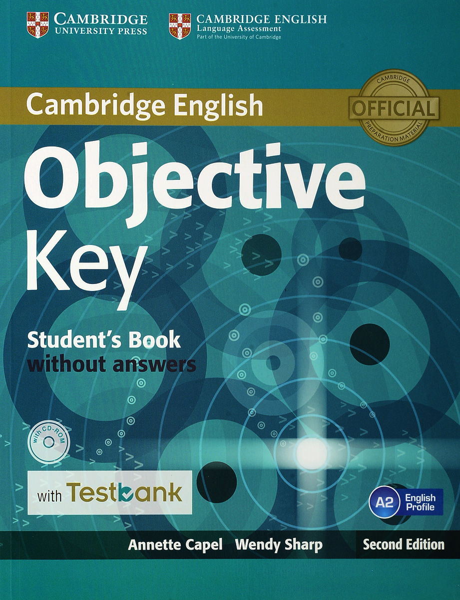 Objective Key: Student's Book without Answers with Testbank (+ CD-ROM) cambridge english key 6 student s book without answers