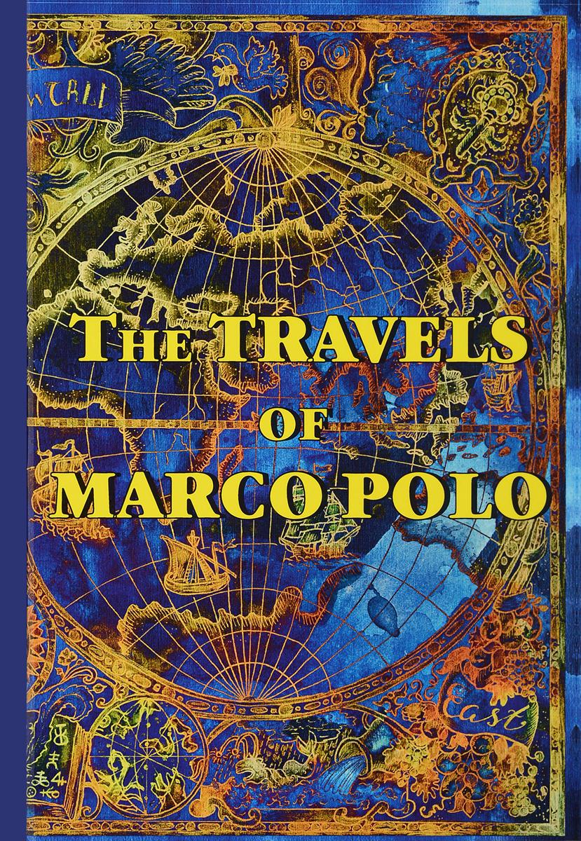 The Travels of Marco Polo марко поло книга чудес света
