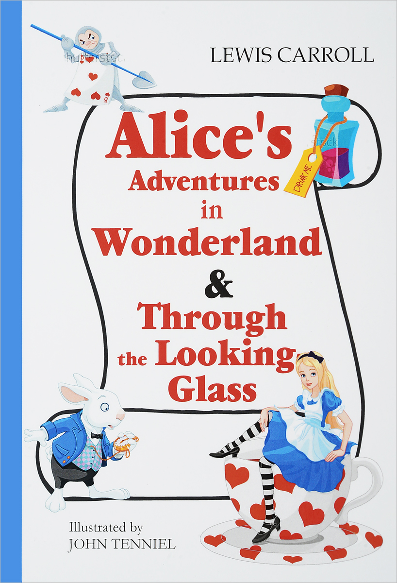 Lewis Carroll Alice's Adventures in Wonderland & Through the Looking-Glass