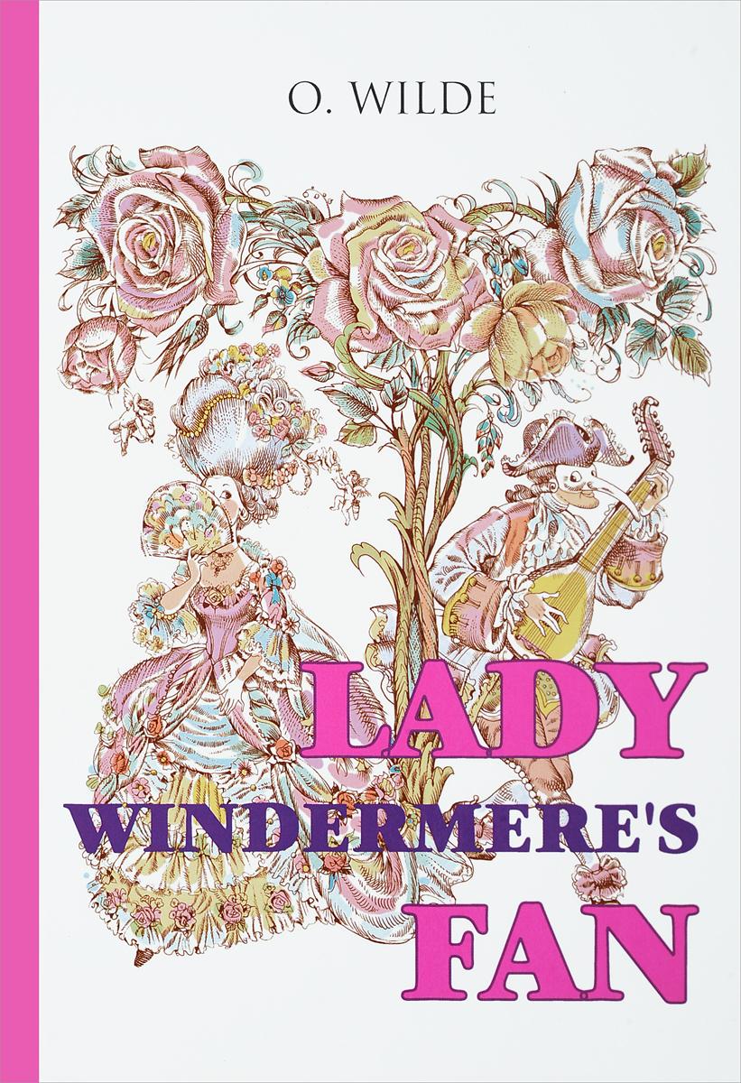 Oscar Wilde Lady Windermere's Fan oscar wilde oscar wilde the dover reader