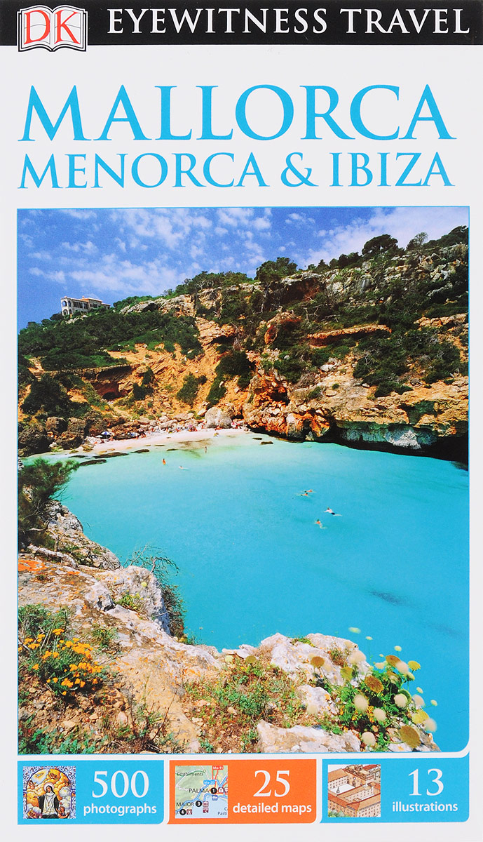 Mallorca, Menorca and Ibiza dk eyewitness top 10 travel guide orlando
