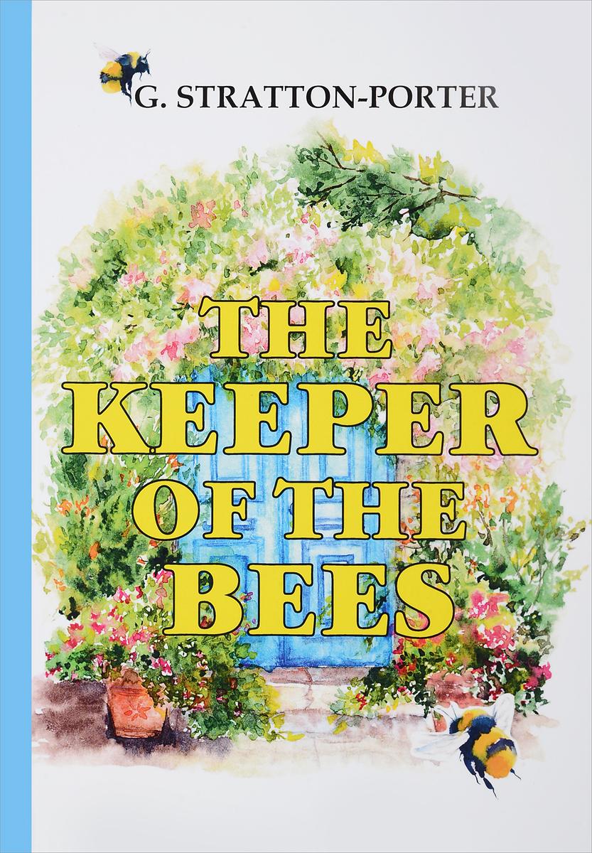 Zakazat.ru: The Keeper of the Bees. G. Stratton-Porter