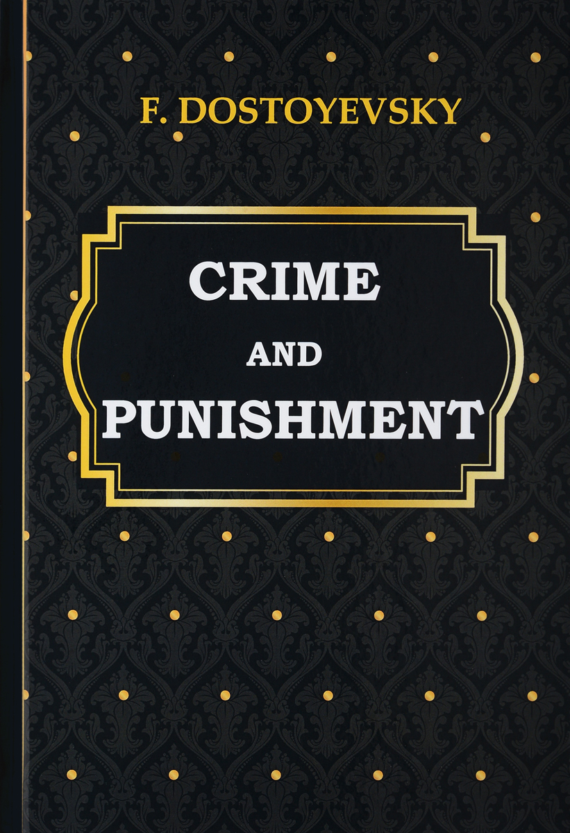 F. Dostoyevsky Crime and Punishment fyodor dostoyevsky crime and punishment