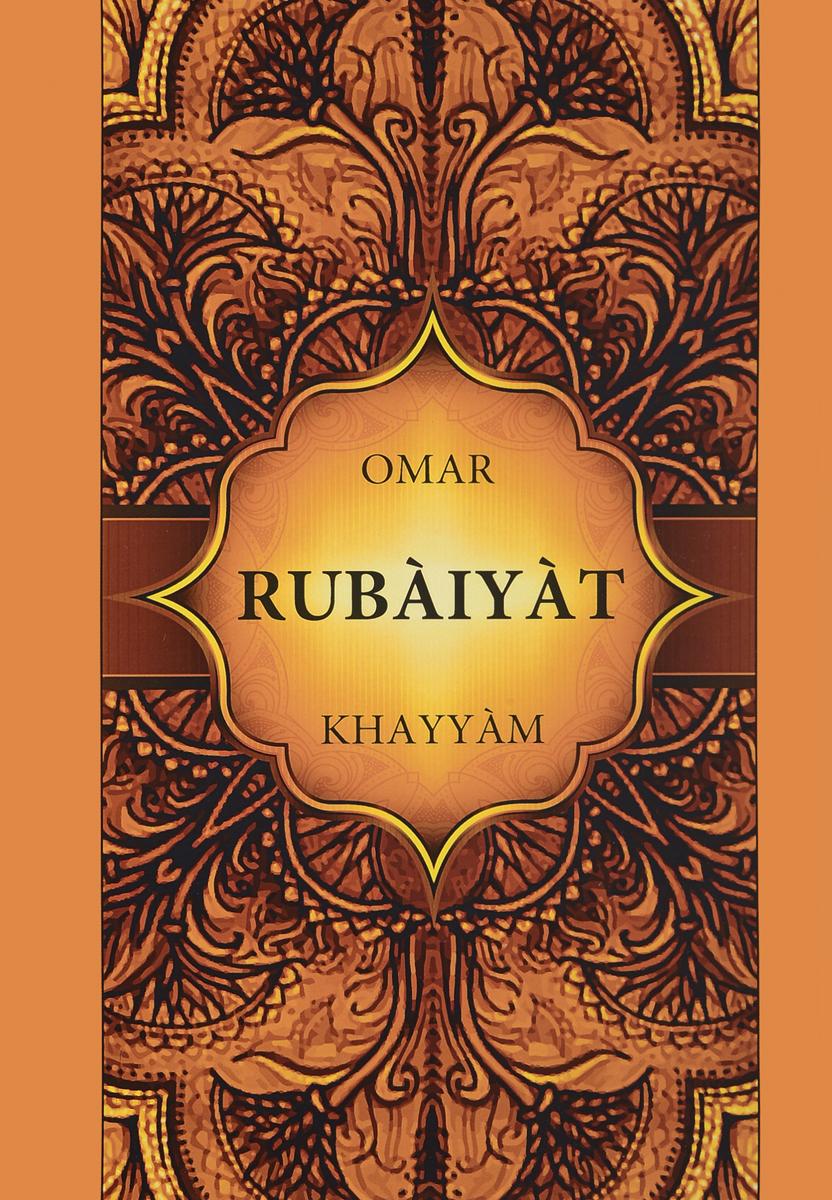 O. Khayyam O. Khayyam. Rubaiyat / Омар Хайам. Рубайят приют души рубаи избранное