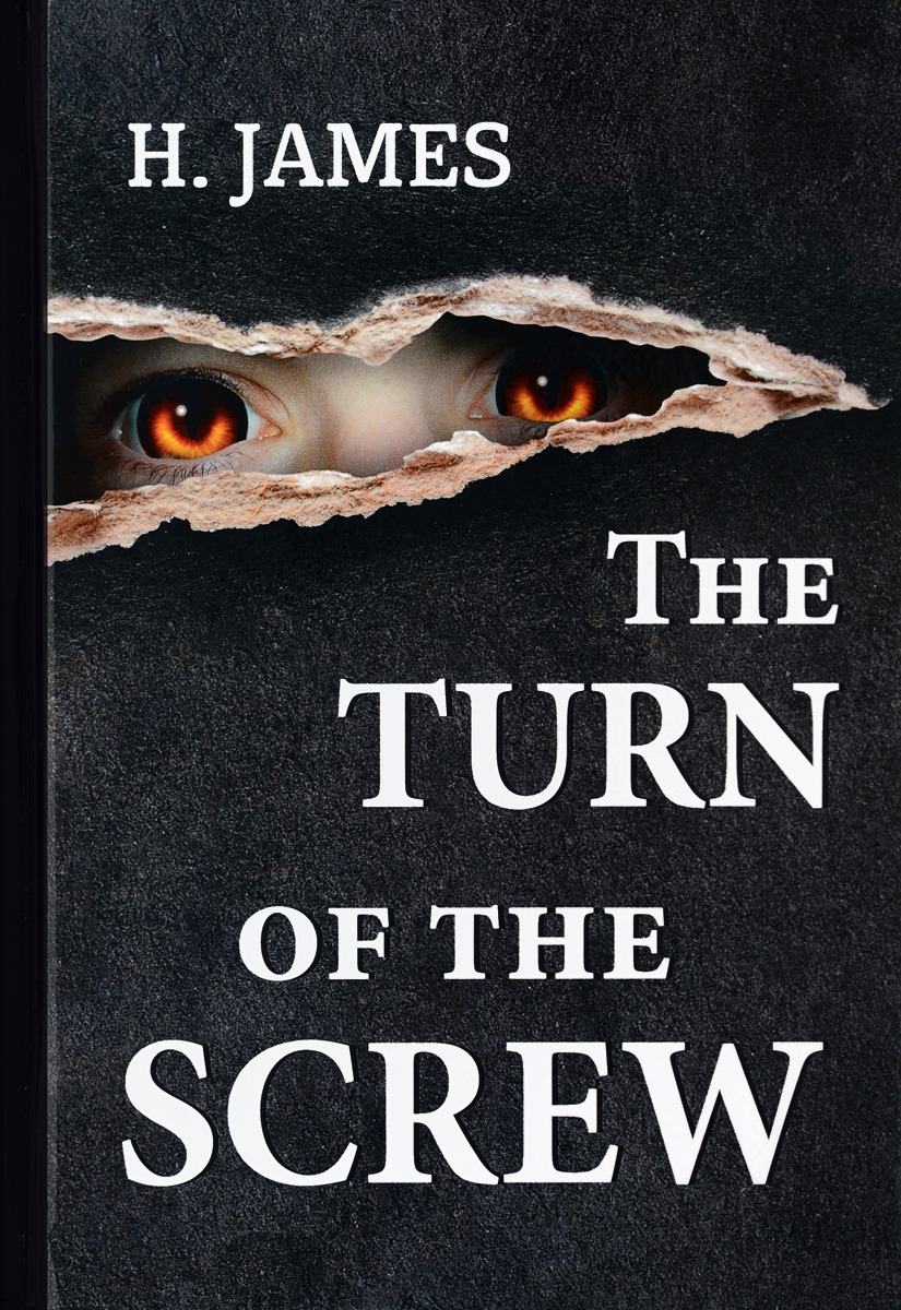 H. James The Turn of the Screw / Поворот винта james henry turn of the screw and other stories