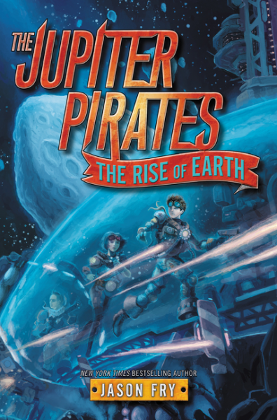 The Jupiter Pirates #3: The Rise of Earth verne j journey to the centre of the earth