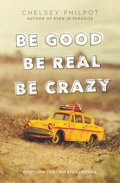 Be Good Be Real Be Crazy mosquitoland