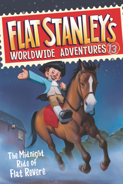 Flat Stanley's Worldwide Adventures #13: The Midnight Ride of Flat Revere flat stanley and the haunted house level 2