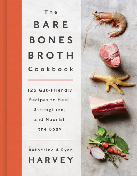 The Bare Bones Broth Cookbook knowing in our bones