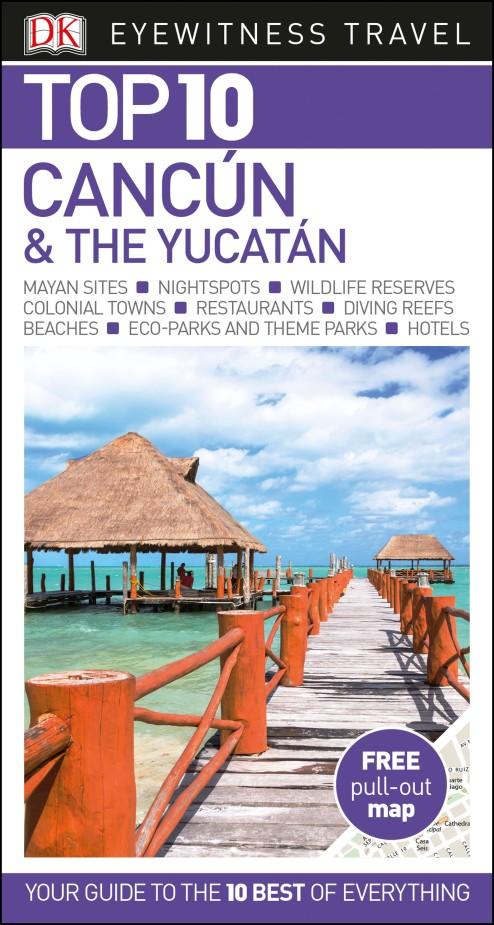 DK Eyewitness Top 10 Travel Guide Cancun & The Yucatan the rough guide to cancun and the yucatan