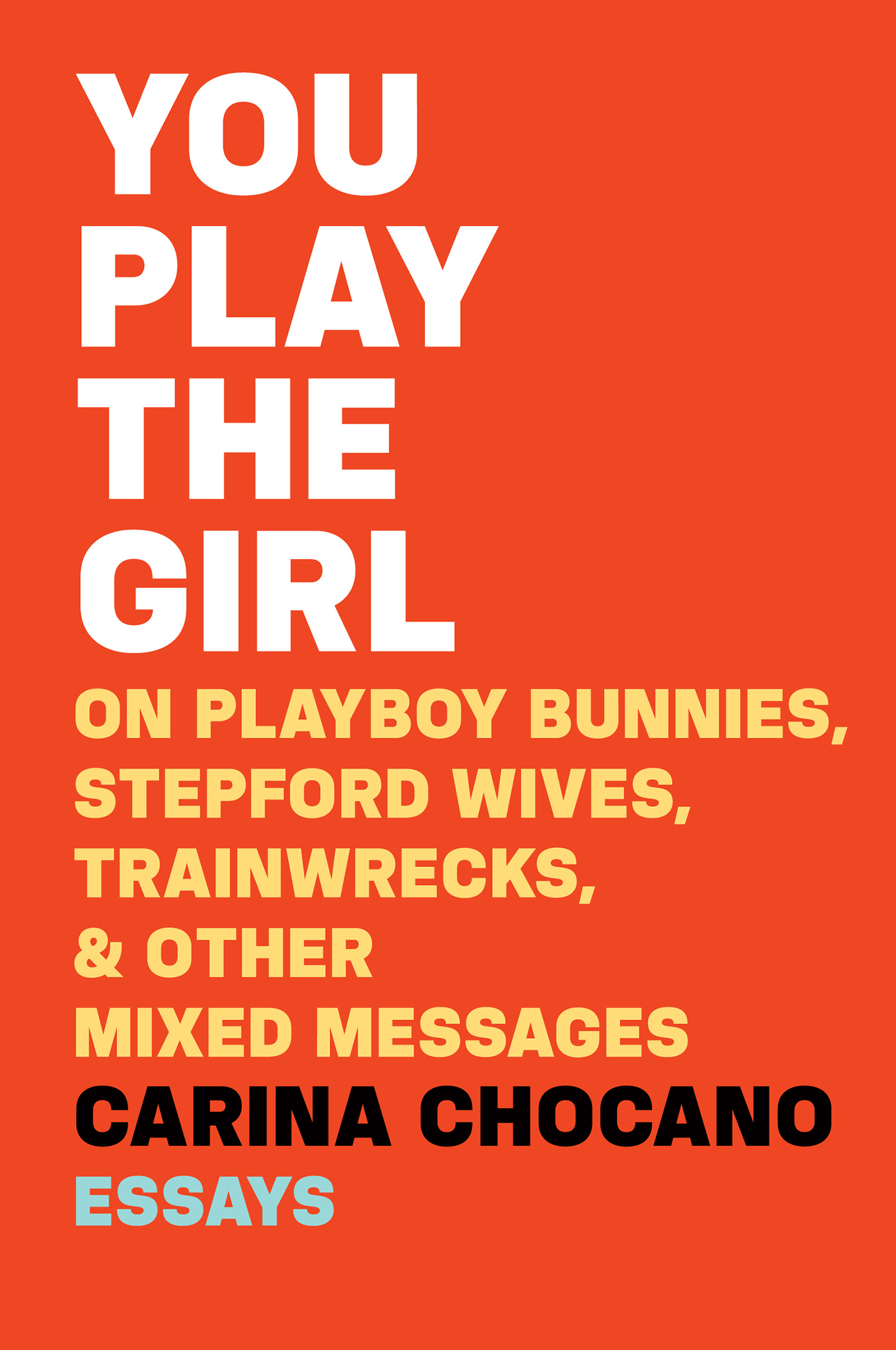 You Play the Girl: On Playboy Bunnies, Stepford Wives, Train Wrecks, & Other Mixed Messages selena rezvani pushback how smart women ask and stand up for what they want