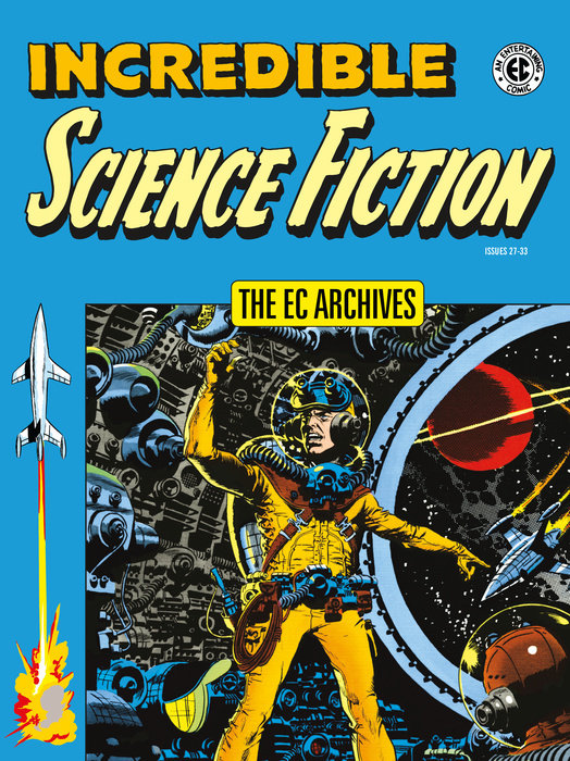 The EC Archives:  Incredible Science Fiction Krenkel, and Al Williamson. Dark Horse brings their usual high...