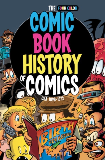 Comic Book History Of Comics USA 1898-1972 the complete guide to self publishing comics how to create and sell comic books manga and webcomics