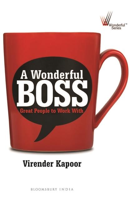 A Wonderful Boss julian birkinshaw becoming a better boss why good management is so difficult