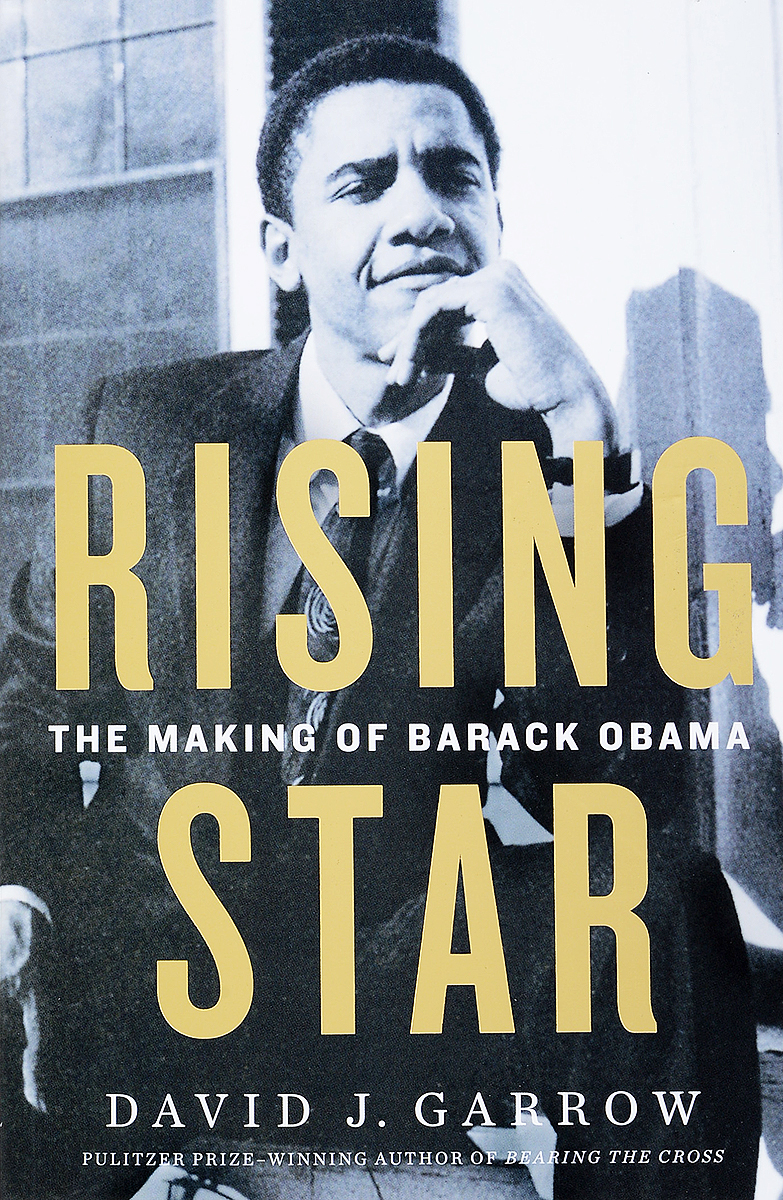 Rising Star: The Making of Barack Obama rollason j barack obama the story of one man s journey to the white house level 2 сd