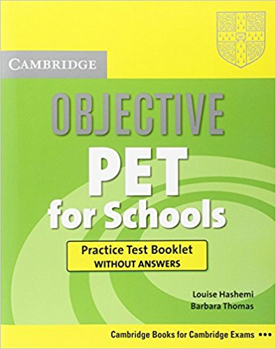Objective PET for Schools Practice Test Booklet without Answers objective first 4 edition student s book without answers cd rom