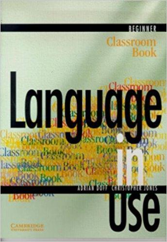 Language in Use Beginner Classroom book ready for fce upper intermediate teacher s book