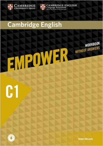Cambridge English: Empower Advanced: Workbook without Answers, with Downloadable Audio objective advanced workbook with answers cd