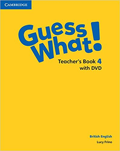 Guess What! 4 Teacher's Book with DVD Video