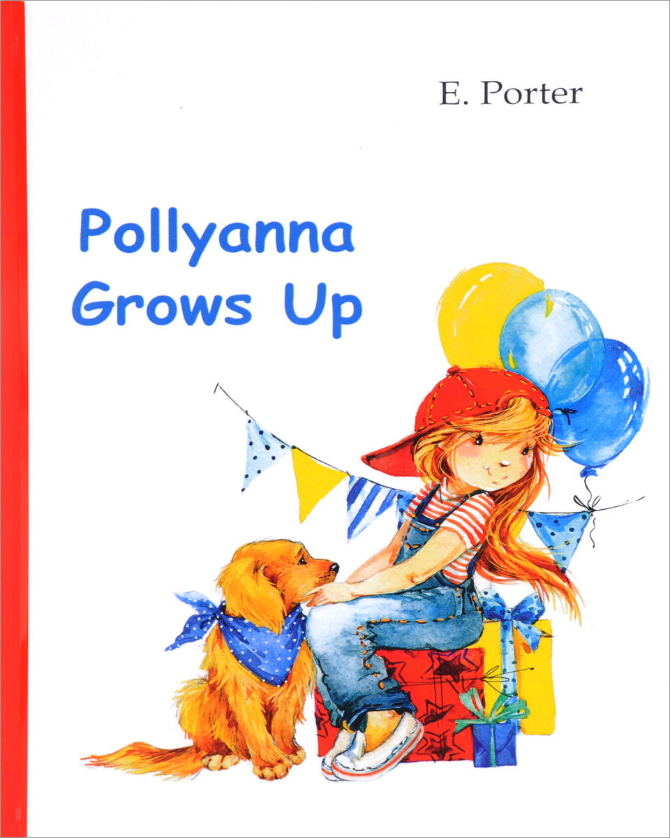 E. Porter Pollyanna Grows Up porter e pollyanna