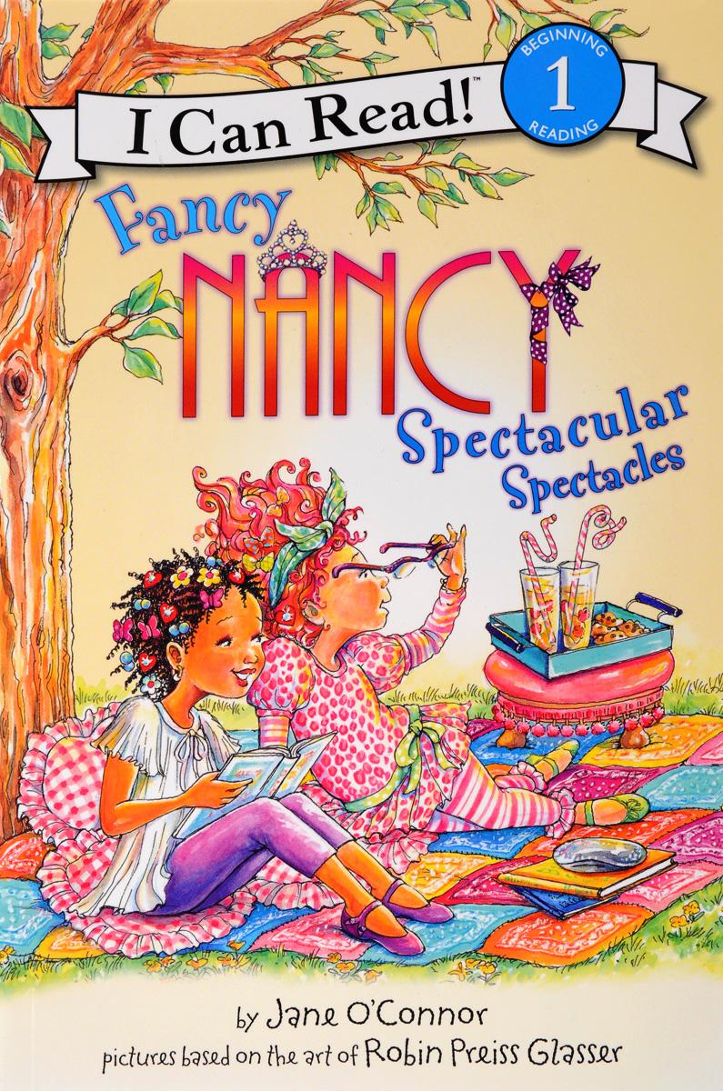 Fancy Nancy: Spectacular Spectacles: Level 1, Зарубежная литература для детей  - купить со скидкой