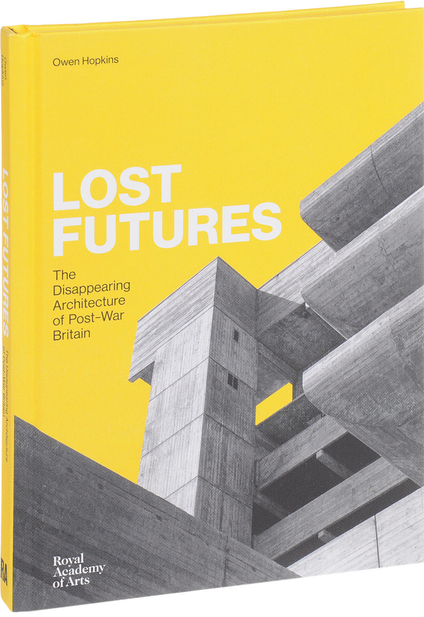 Owen Hopkins Lost Futures: The Disappearing Architecture of Post-War Britain runrig stirling