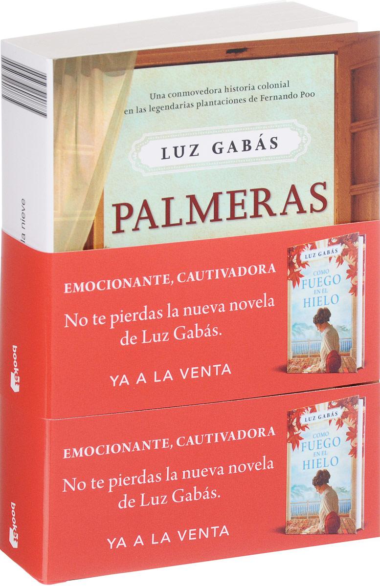 Luz Gabas Palmeras en la nieve el manuscrito de nieve