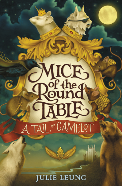 Mice of the Round Table #1: A Tail of Camelot of mice and magic