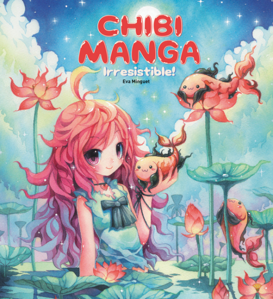 Chibi Manga the complete guide to self publishing comics how to create and sell comic books manga and webcomics