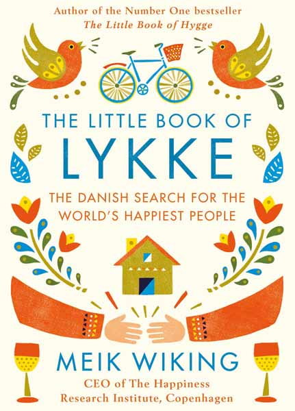 The Little Book of Lykke leo bormans the world book of happiness