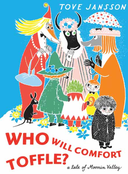 Who Will Comfort Toffle? moomin book four the complete tove jansson comic strip